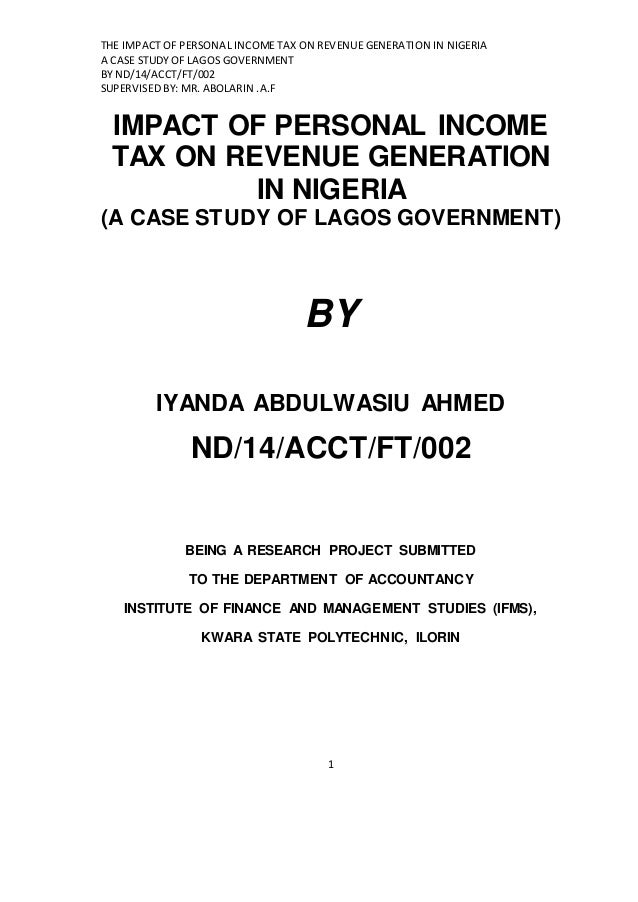 THE IMPACT OF PERSONAL INCOME TAX ON REVENUE GENERATION IN NIGERIA A CASE STUDY OF LAGOS GOVERNMENT BY ND/14/ACCT/FT/002 S...