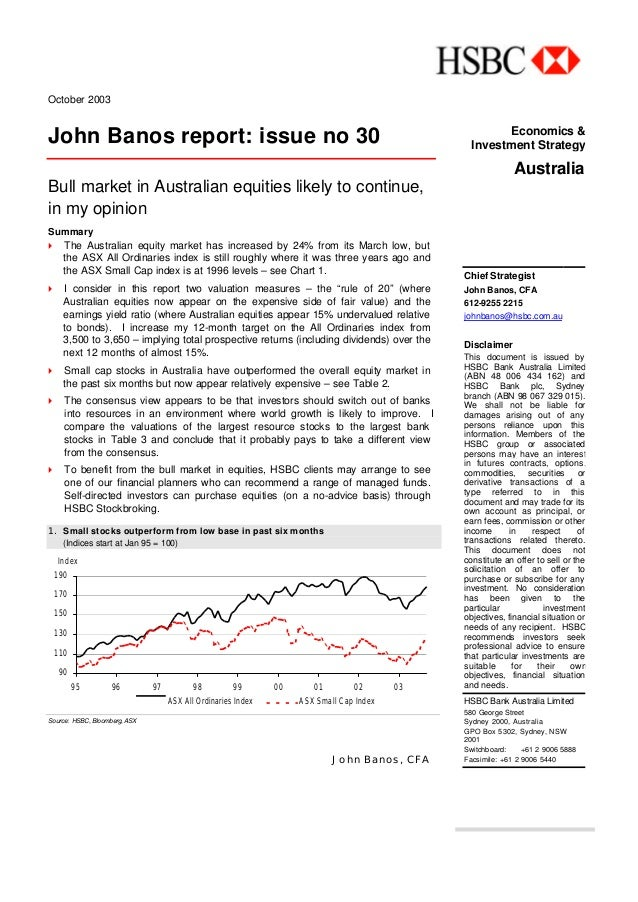 October 2003 John Banos report: issue no 30 Bull market in Australian equities likely to continue, in my opinion Summary 4...