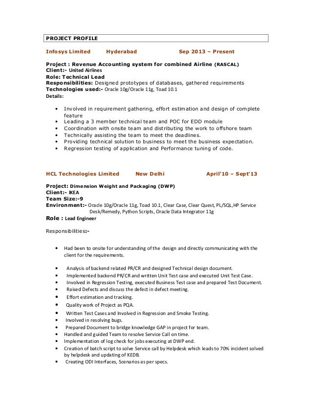 PROJECT PROFILE  Infosys Limited Hyderabad Sep 2013 – Present  Project : Revenue Accounting system for combined Airline (R...