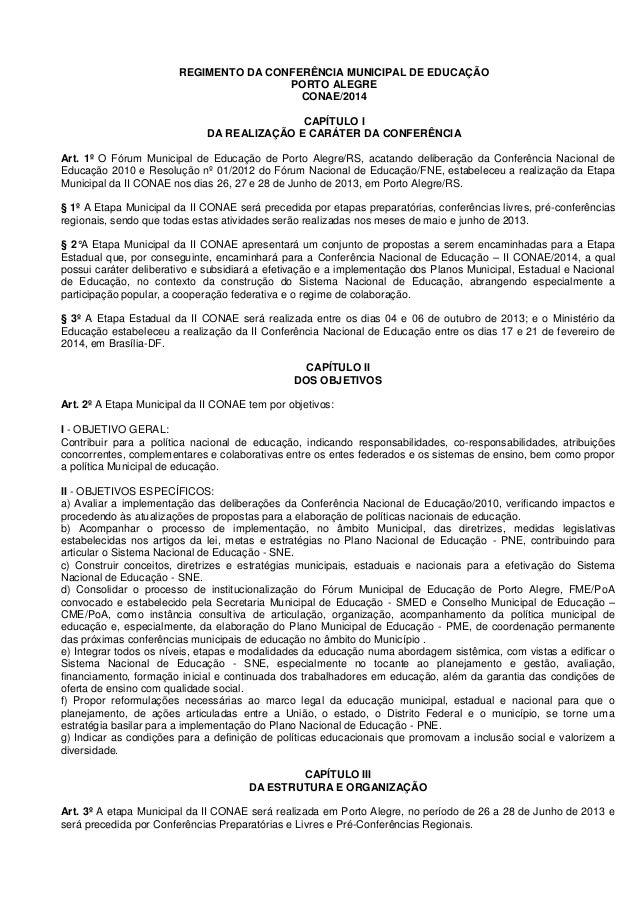 REGIMENTO DA CONFERÊNCIA MUNICIPAL DE EDUCAÇÃO PORTO ALEGRE CONAE/2014 CAPÍTULO I DA REALIZAÇÃO E CARÁTER DA CONFERÊNCIA A...