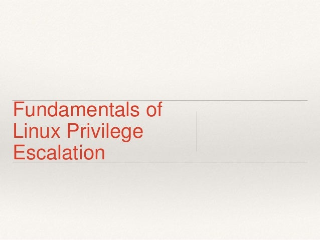 Fundamentals of Linux Privilege Escalation
