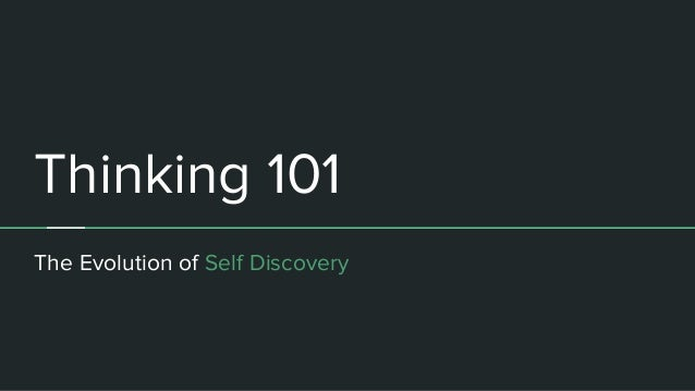Thinking 101 The Evolution of Self Discovery