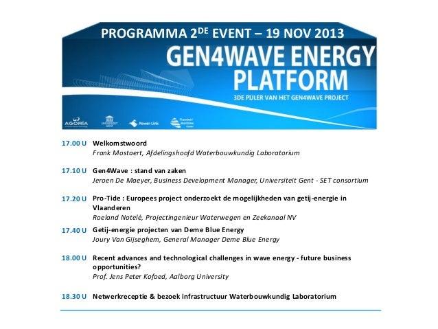 PROGRAMMA 2DE EVENT – 19 NOV 2013  17.00 U Welkomstwoord Frank Mostaert, Afdelingshoofd Waterbouwkundig Laboratorium 17.10...