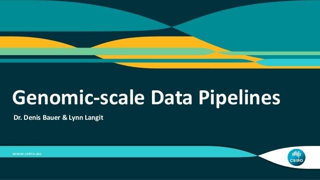 Dr. Denis Bauer & Lynn Langit Genomic-scale Data Pipelines