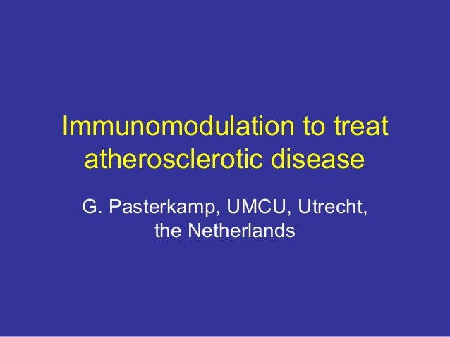 Immunomodulation to treat atherosclerotic disease G. Pasterkamp, UMCU, Utrecht, the Netherlands
