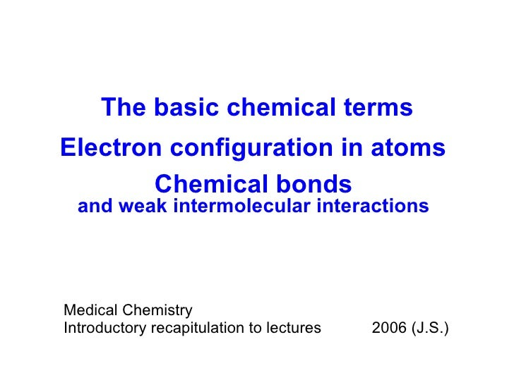 Medical Chemistry Introductory recapitulation   to lectures 2006 (J.S.) The basic chemical terms Electron configuration in...