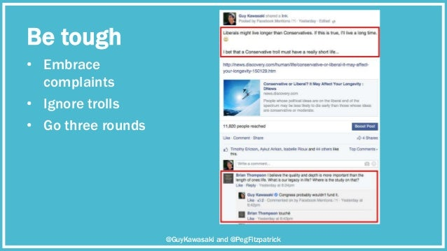 Be tough • Embrace complaints • Ignore trolls • Go three rounds @GuyKawasaki and @PegFitzpatrick