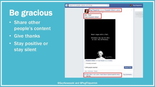 Be gracious • Share other people's content • Give thanks • Stay positive or stay silent @GuyKawasaki and @PegFitzpatrick