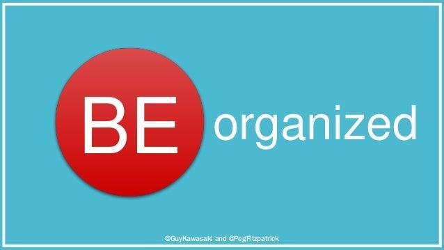 @GuyKawasaki and @PegFitzpatrick organizedBE