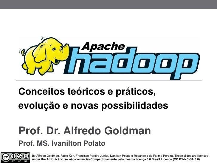 ApacheConceitos teóricos e práticos,evolução e novas possibilidadesProf. Dr. Alfredo GoldmanProf. MS. Ivanilton Polato    ...