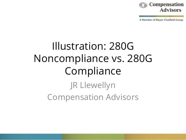 Illustration: 280G Noncompliance vs. 280G Compliance JR Llewellyn Compensation Advisors