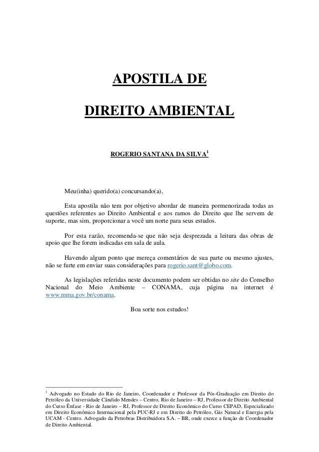 APOSTILA DE DIREITO AMBIENTAL ROGERIO SANTANA DA SILVA1 Meu(inha) querido(a) concursando(a), Esta apostila não tem por obj...
