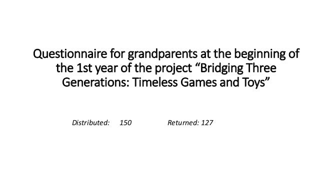 "Questionnaire for grandparents at the beginning of the 1st year of the project ""Bridging Three Generations: Timeless Games..."
