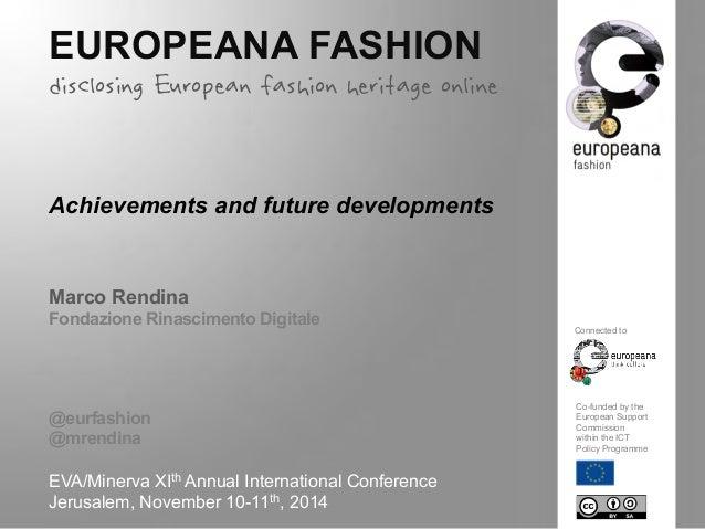 EUROPEANA FASHION  disclosing European fashion heritage online  Achievements and future developments  Marco Rendina  Fonda...