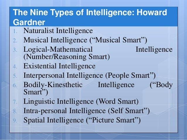 the nine types of intelligence essay Arguing that reason, intelligence,  essay  ) require students to  the artistry of teaching with multiple intelligences.
