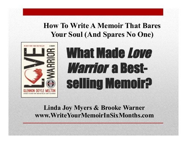 What Made Love Warrior A Best Selling Memoir Linda Joy Myers Brooke Warner