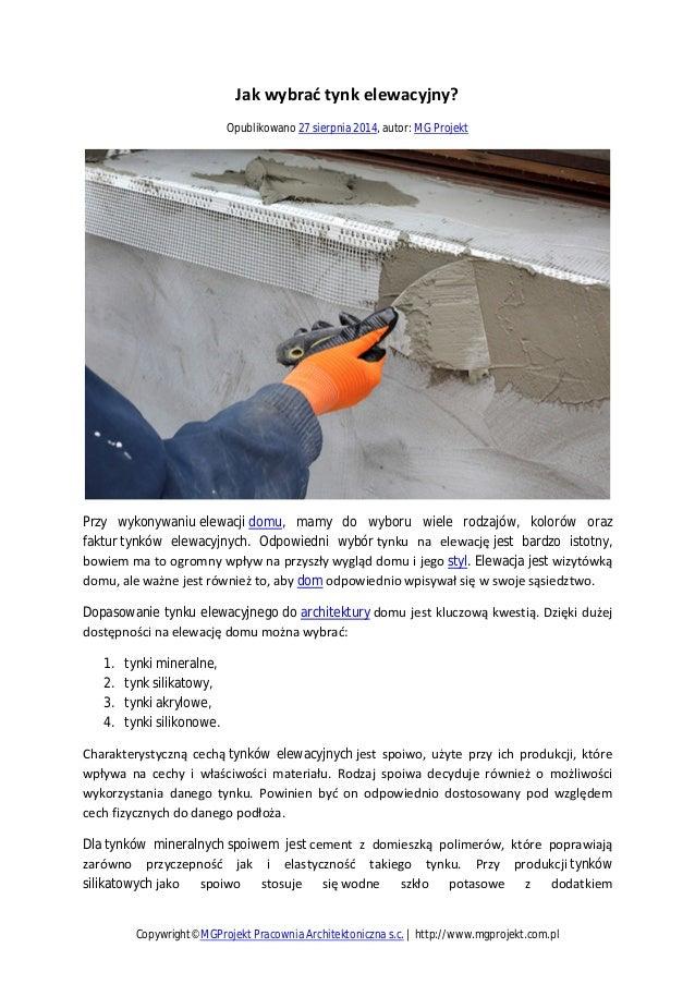 Jak wybrać tynk elewacyjny? Opublikowano 27 sierpnia 2014, autor: MG Projekt Przy wykonywaniu elewacji domu, mamy do wybor...