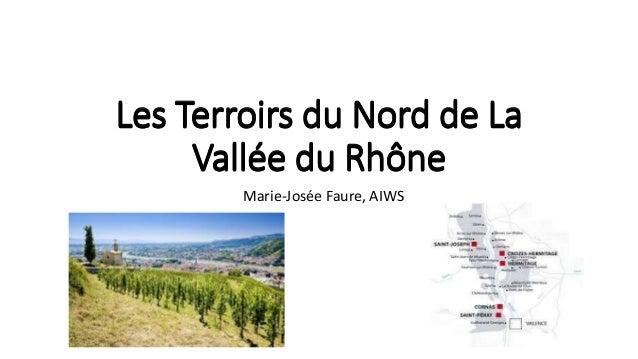 Les Terroirs du Nord de La  Vallée du Rhône  Marie-Josée Faure, AIWS