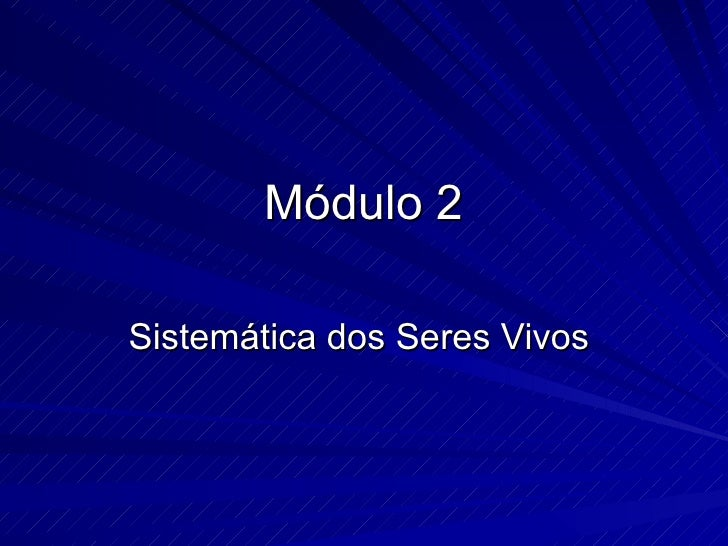 Módulo 2Sistemática dos Seres Vivos
