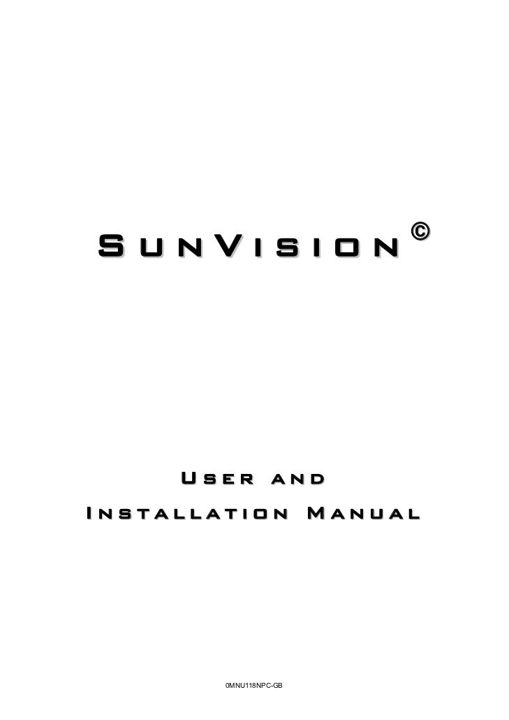 ©SunVision     User andInstallation Manual       0MNU118NPC-GB