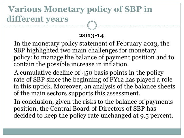 monetary policies in pakistan The economic liberalisation in pakistan refers to a policy measure major concessions were made in taxation and monetary policies and the annual budget.