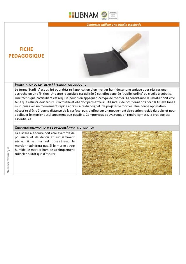 FICHE PEDAGOGIQUE Comment utiliser une truelle à gobetis NAMEOFTECHNIQUE PRESENTATION DU MATERIAU / PRESENTATION DE L'OUTI...