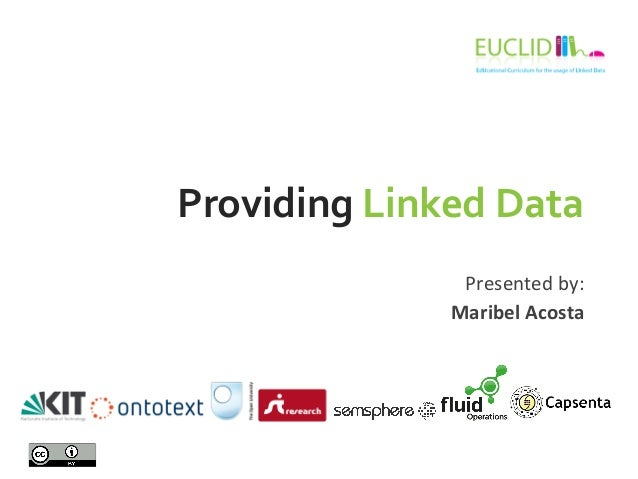 Providing  Linked  Data  Presented  by:  Maribel  Acosta