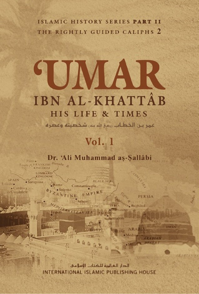 Islamic History- The Rightly Guided Caliphs(2) 'Umar ibnal-Khattfb.. His LifeandTimes VOLUME ONE Dr. 'Ali Muhammad as-Sall...