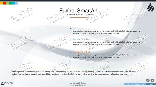w w w . D o m a i n . c o m Page 4 www.MainSlide.com © All Rights Reserved. Confidential Funnel-SmartArt This is example f...