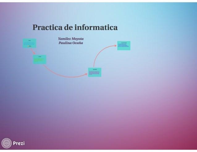Practica de informatica  Yamilex Moyota Paulina Ocaña    rïrmfi