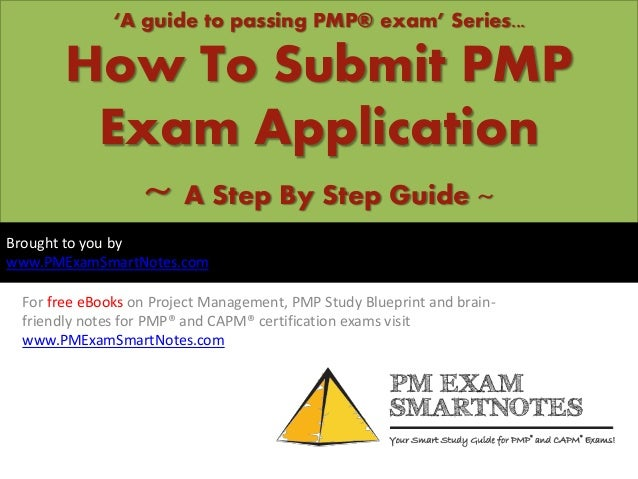 'A guide to passing PMP® exam' Series...  How To Submit PMP Exam Application ~ A Step By Step Guide ~ Brought to you by ww...