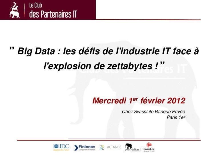 """"""" Big Data : les défis de lindustrie IT face à       lexplosion de zettabytes ! """"                    Mercredi 1er février ..."""