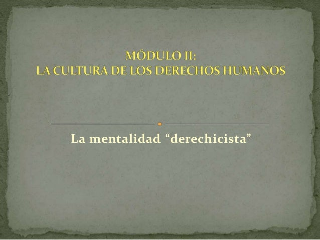 """La mentalidad """"derechicista"""""""