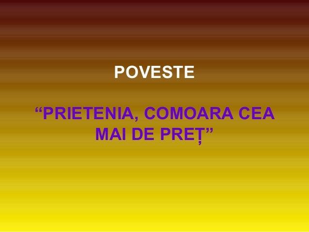 """POVESTE""""PRIETENIA, COMOARA CEA      MAI DE PREŢ"""""""