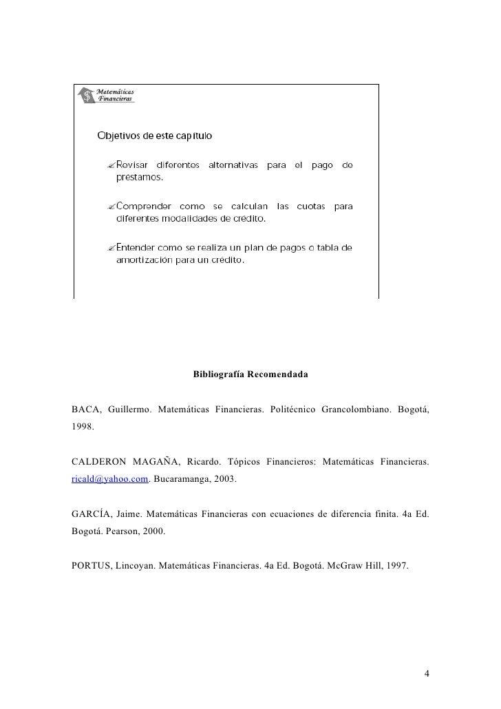 Bibliografía Recomendada   BACA, Guillermo. Matemáticas Financieras. Politécnico Grancolombiano. Bogotá, 1998.   CALDERON ...