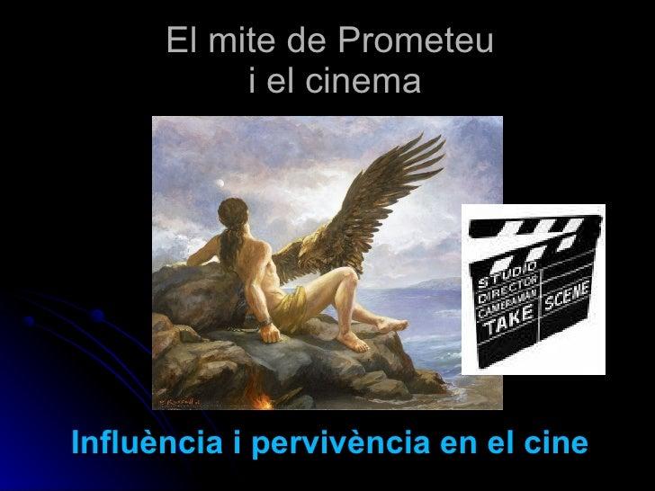 El mite de Prometeu   i el cinema  Influència i pervivència en el cine