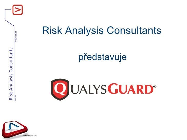 Risk Analysis Consultants  představuje