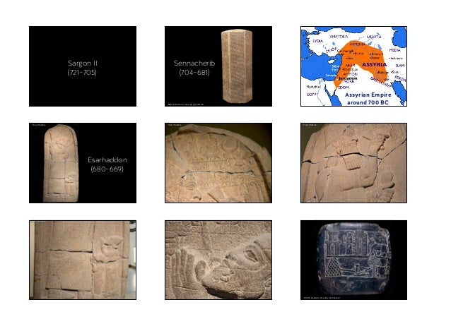 Sargon II (721–705) © British Museum. Used by permission Sennacherib (704–681) Assyrian Empire around 700 BC Esarhaddon (...