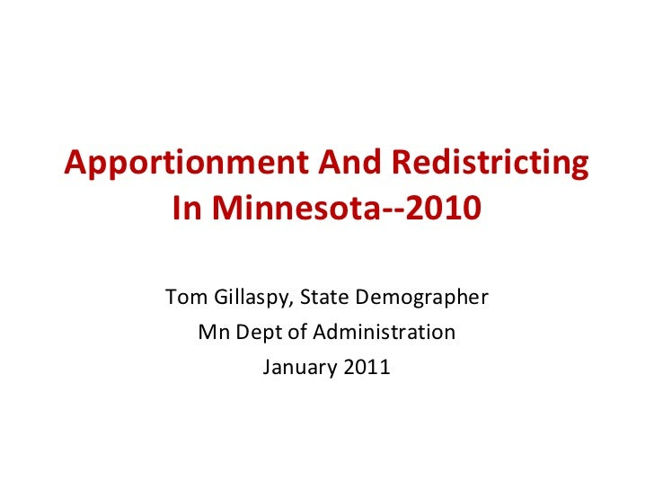 Apportionment And Redistricting In Minnesota--2010 Tom Gillaspy, State Demographer Mn Dept of Administration January 2011