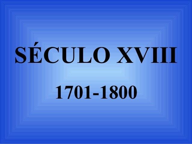 SÉCULO XVIII1701-1800