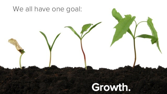 We all have one goal: Growth.