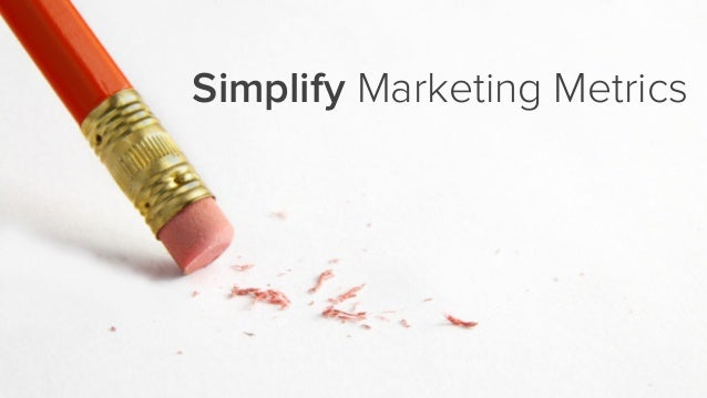 Simplify Marketing Metrics