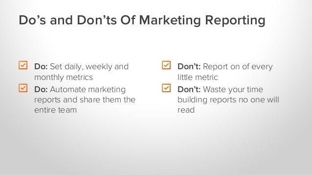 """"""" Don't: Report on of every little metric """" Don't: Waste your time building reports no one will read Do's and Don'ts Of Ma..."""
