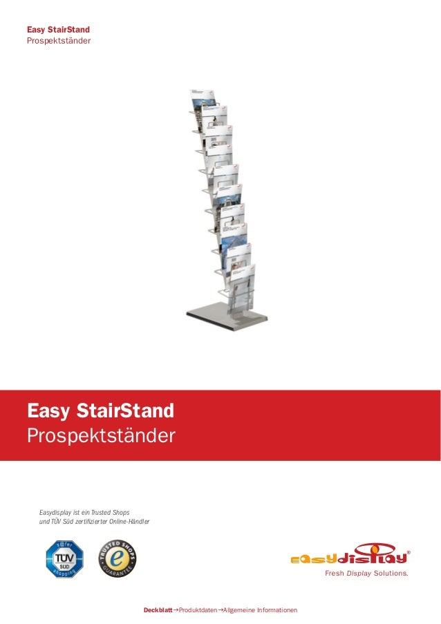 Easydisplay ist ein Trusted Shops und TÜV Süd zertifizierter Online-Händler Easy StairStand Prospektständer DeckblattProd...
