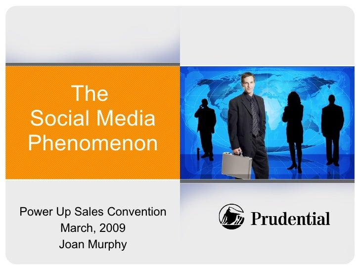 The  Social Media Phenomenon Power Up Sales Convention March, 2009 Joan Murphy