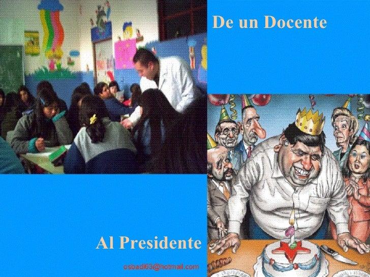 De un Docente     Al Presidente