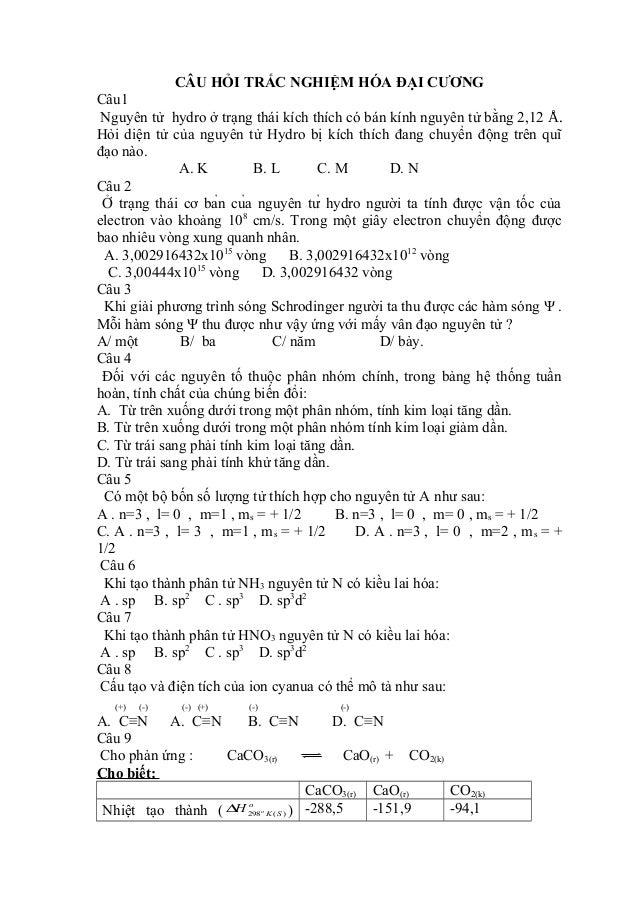 CÂU HỎI TRẮC NGHIỆM HÓA ĐẠI CƯƠNG  Câu1  Nguyên tử hydro ở trạng thái kích thích có bán kính nguyên tử bằng 2,12 Å.  Hỏi d...