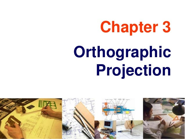 Chapter 3 Orthographic Projection