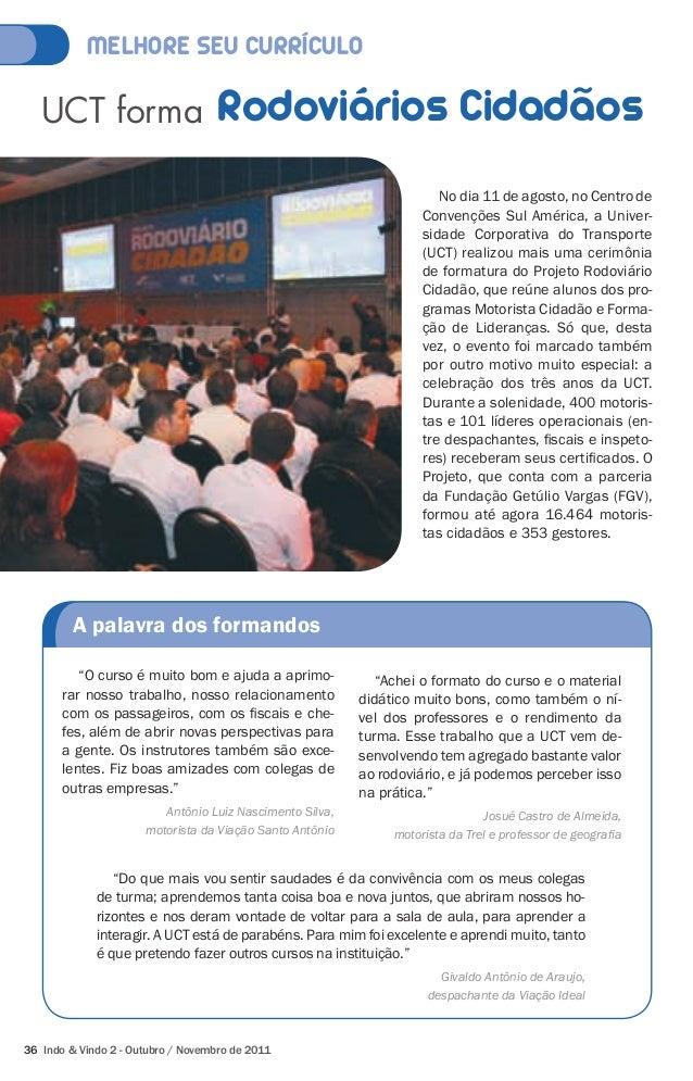 MELHORE SEU CURRÍCULO  UCT forma Rodoviários Cidadãos  A palavra dos formandos  36 Indo & Vindo 2 - Outubro / Novembro de ...