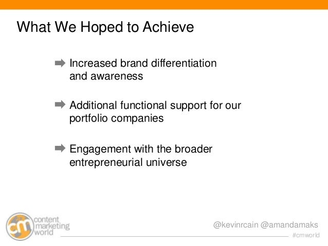 What We Hoped to Achieve Increased brand differentiation and awareness Additional functional support for our portfolio com...